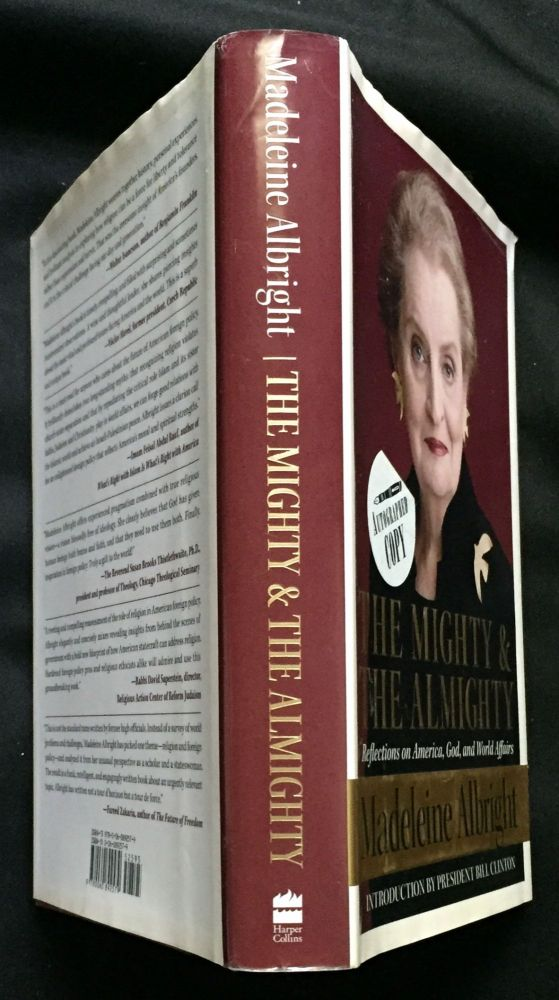 THE MIGHTY & THE ALMIGHTY; Reflections on America, God, and World Affairs. Madeleine Albright, Bill Woodward.