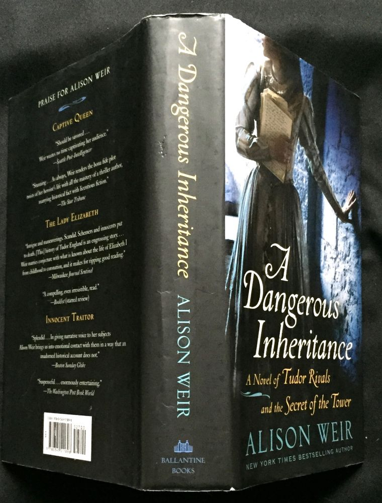 A DANGEROUS INHERITANCE; A Novel of Tudor Rivals and the Secret of the Tower. Alison Weir.