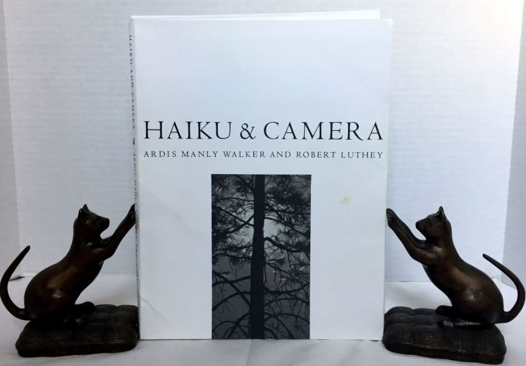 HAIKU & CAMERA. Ardis Manly Walker, Robert Luthey.