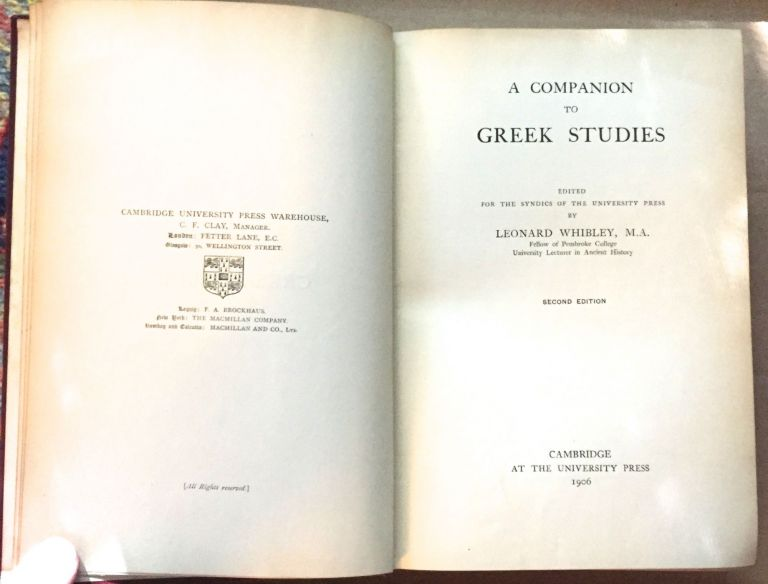 A COMPANION TO GREEK STUDIES; Edited for the Syndics of the University Press by Leonard Whibley. M. A. Whibley, Leonard.