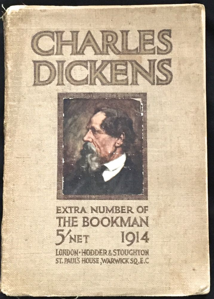 """CHARLES DICKENS; A Bookman Extra Number 1914. """"The Bookman"""" The Leading English Literary Monthly."""