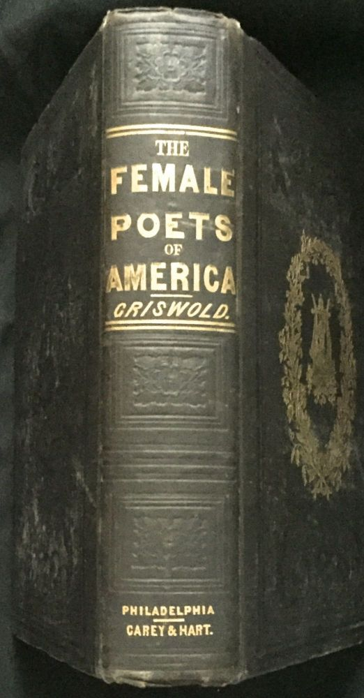 THE FEMALE POETS OF AMERICA. Rufus Wilmot Criswold.
