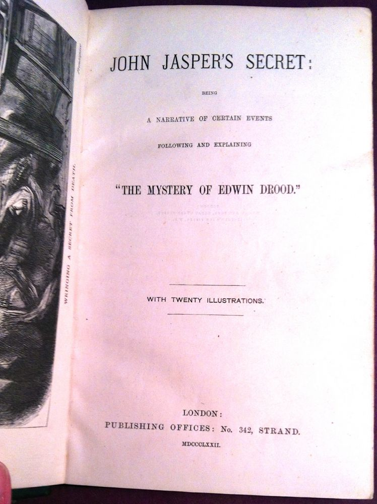 "JOHN JASPER'S SECRET; Being a Narrative of Certain Events / Following and Explaining / ""THE MYSTERY OF EDWIN DROOD"" Anonymous, Henry Dickens/Droodiana/Morford."