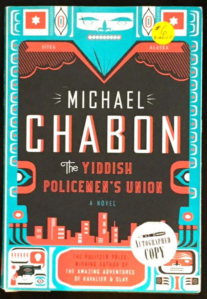 THE YIDDISH POLICEMEN'S UNION; A Novel. Michael Chabon.