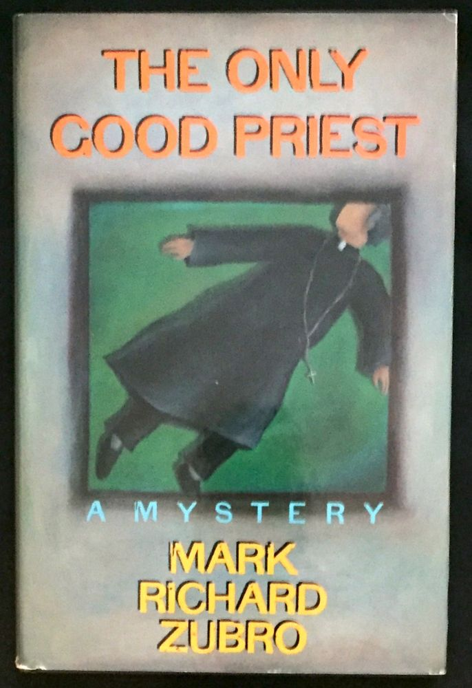 THE ONLY GOOD PRIEST; A Paul Turner Mystery. Mark Richard Zubro.