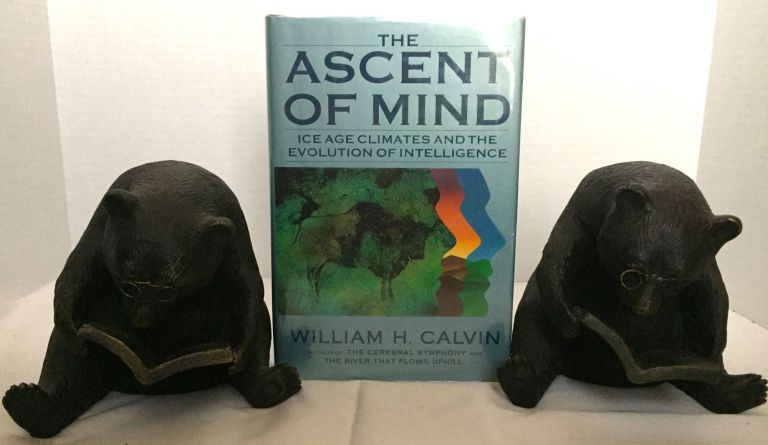 THE ASCENT OF MIND; Ice Age Climates and the Evolution of Intelligence. William H. Calvin.