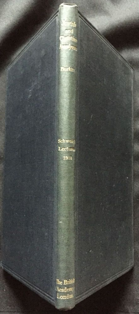 JEWISH AND CHRISTIAN APOCALYPSES; The Schweich Lectures 1913. MA. Burkitt, F. Crawford, D. D.