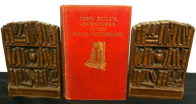 JOHN BULL'S ADVENTURES IN THE FISCAL WONDERLAND; with forty-six illustrations by F. C. G. Lewis Carroll, Charles Geake, F. Carruthers Gould.