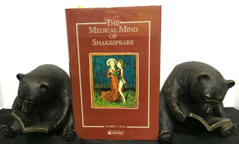 THE MEDICAL MIND OF SHAKESPEARE. Aubrey C. Kail.