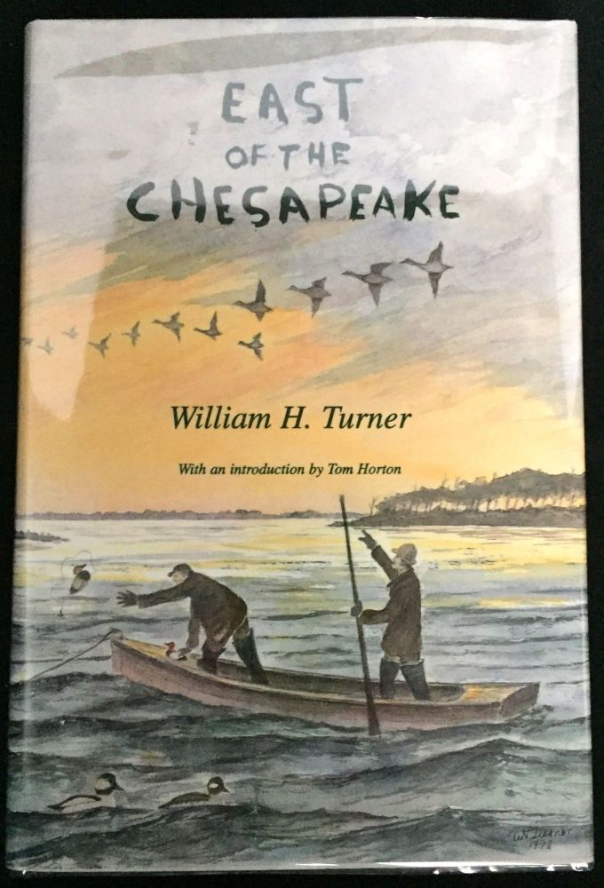 EAST OF THE CHESAPEAKE; Illustrations by the Author / With an Introduction by Tom Horton. William H. Turner.