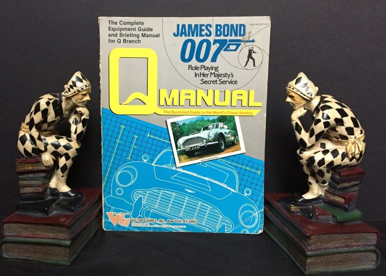 JAMES BOND 007; Role Playing In Her Majesty's Secret Service / The Complete Equipment Guide and Briefing Manual for Q Branch. Greg Gorden, Gerard Christopher Klug.