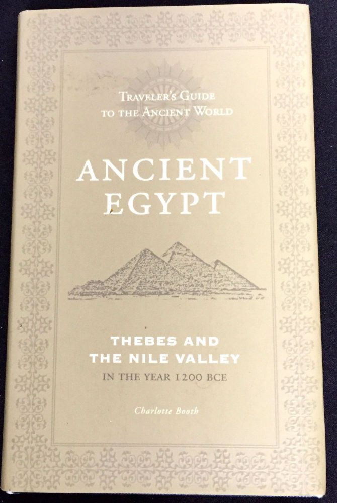 ANCIENT EGYPT; Thebes and the Nile Valley / Traveller's Guide to the Ancient World. Charlotte Booth.