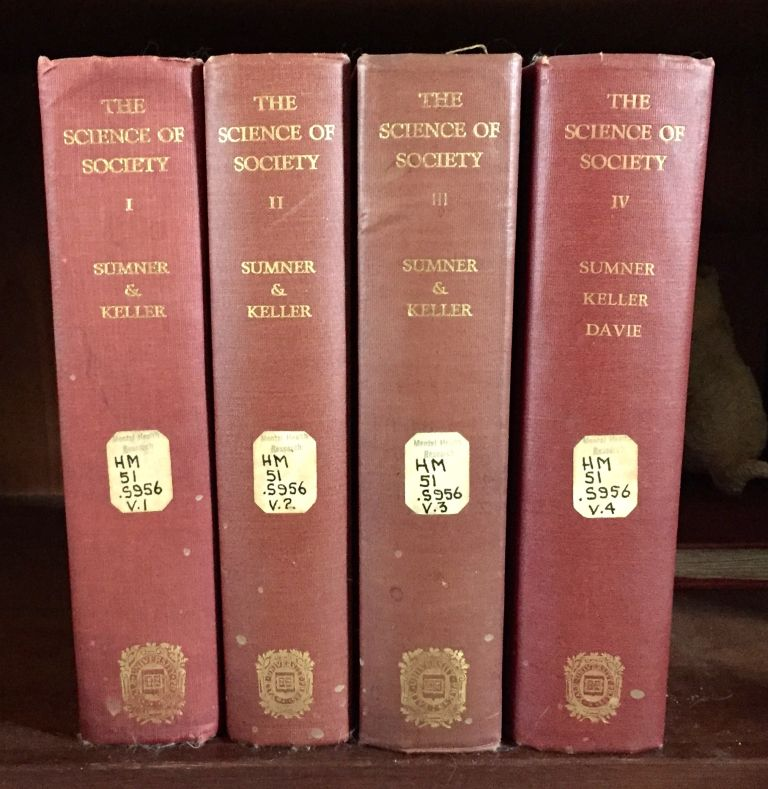 THE SCIENCE OF SOCIETY. William Graham Sumner, Albert Galloway Keller, Maurice Rea Davie.