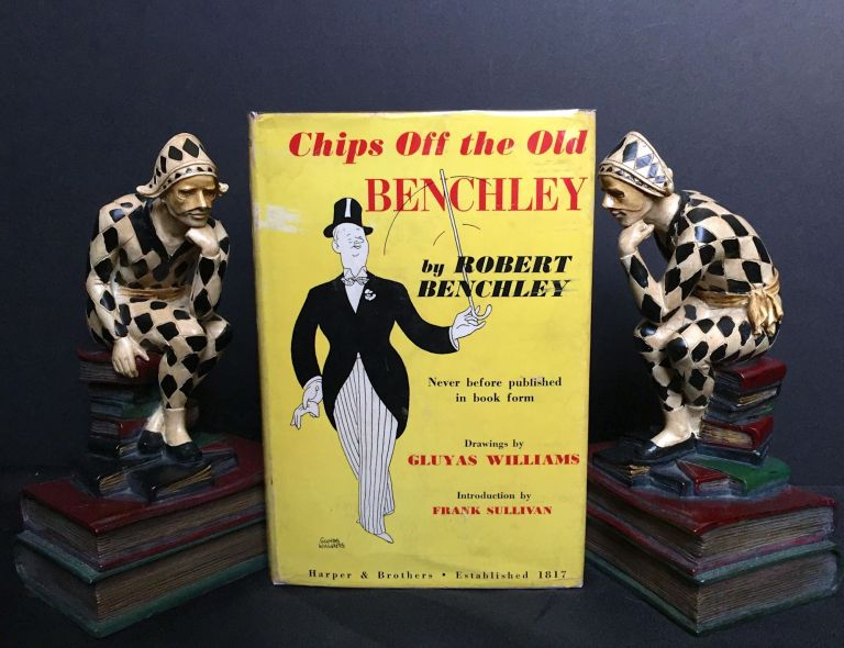 CHIPS OFF THE OLD BENCHLEY; by Robert Benchley / with an Introduction by Frank Sullivan / and Drawings by Gluyas Williams. Robert Benchley.
