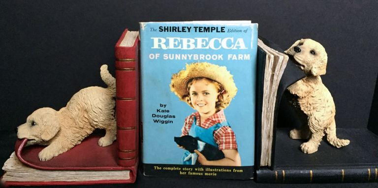 REBECCA OF SUNNYBROOK FARM; Shirley Temple Edition / With illustrations from the motion picture featuring Shirley Temple. Kate Douglas Wiggin.