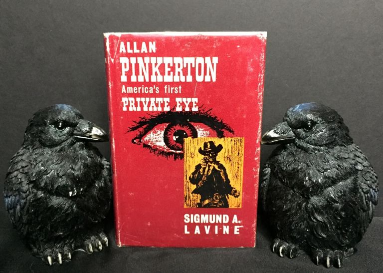 ALAN PINKERTON; America's First Private Eye / Illustrated. Sigmund A. Lavine.