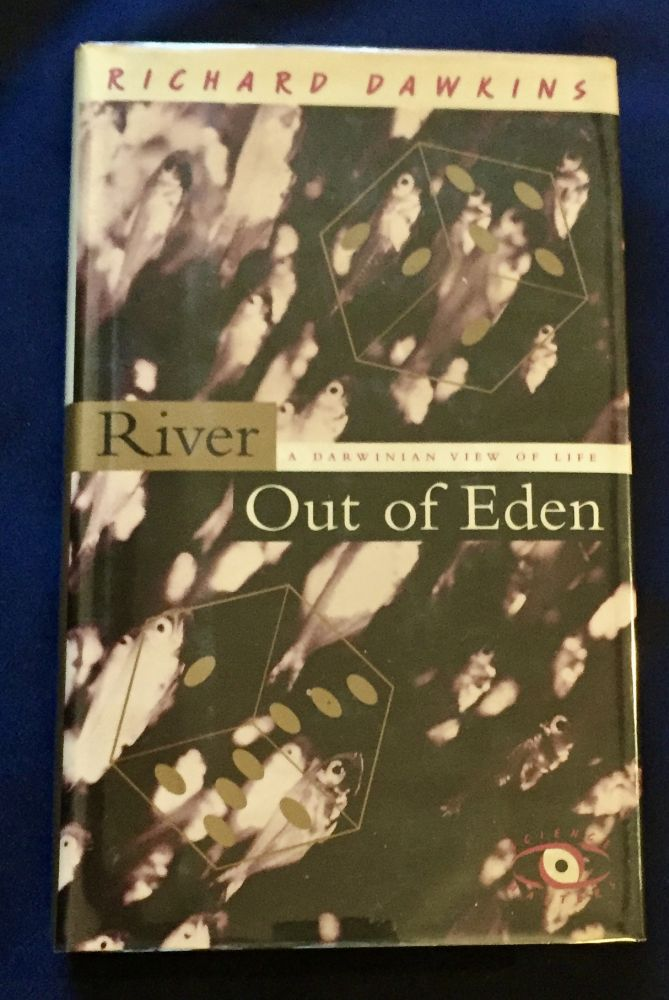 RIVER OUT OF EDEN; A Darwinian View of Life / Illustrations by Lalla Ward. Richard Dawkins.