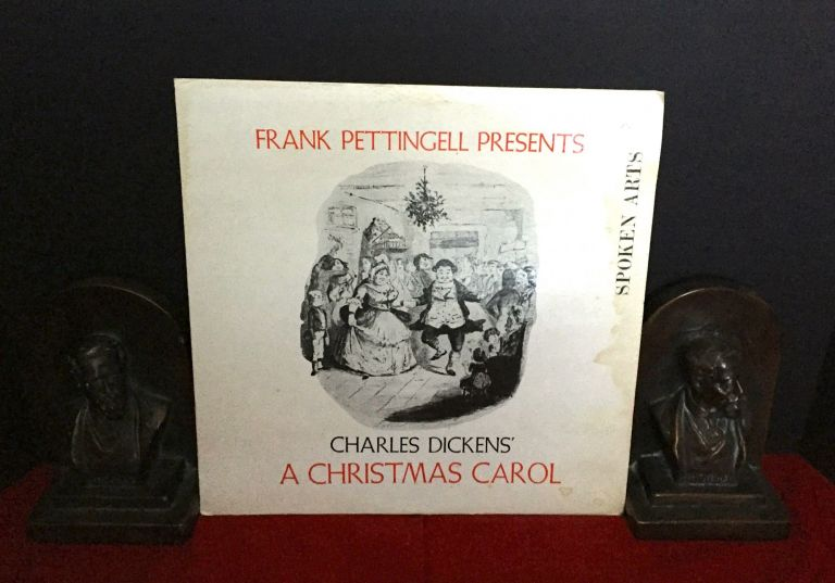 Frank Pettingell Presents; CHARLES DICKENS' A CHRISTMAS CAROL. Charles Dickens, Frank Pettingell reading.