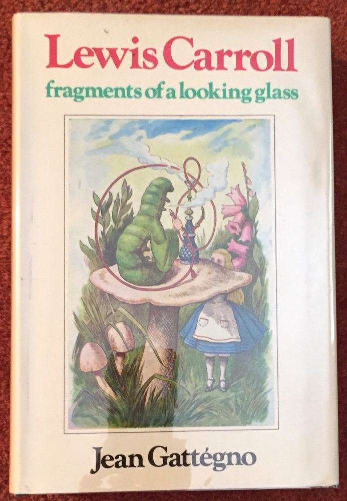 LEWIS CARROL: FRAGMENTS OF A LOOKING GLASS; From Alice to Zeno / Translated by Rosemary Sneed. Jean Gattégno.