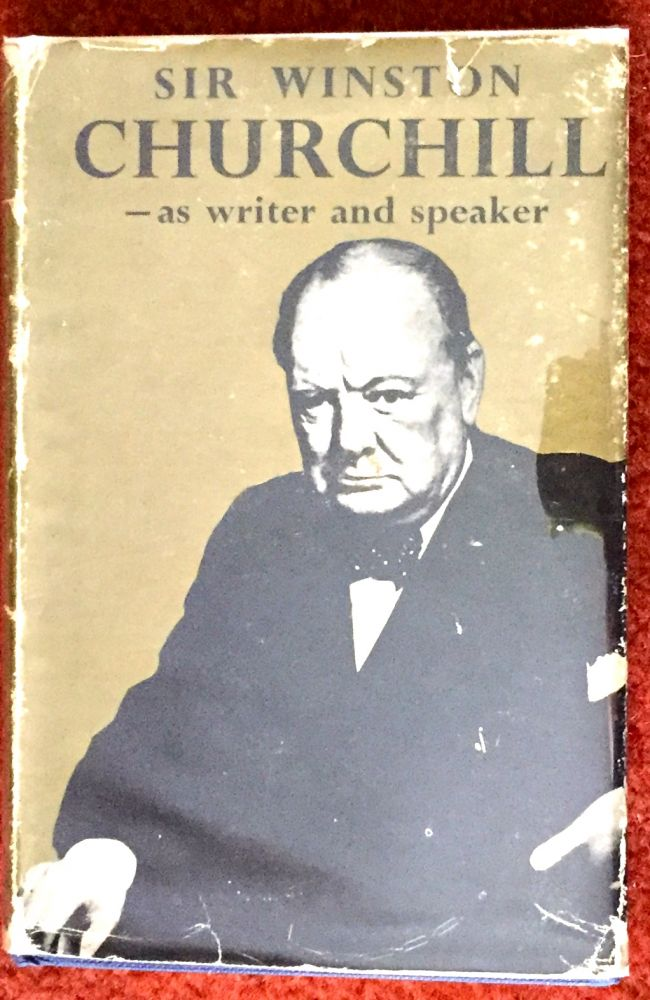 SIR WINSTON CHURCHILL; as writer and speaker. Herbert Leslie Stewart.