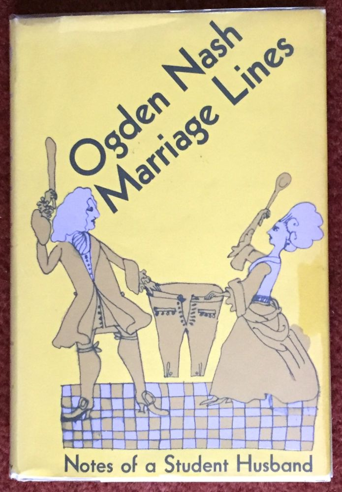 MARRIAGE LINES; Notes of a Student Husband / Illustrated by Isadore Seltzer. Ogden Nash.