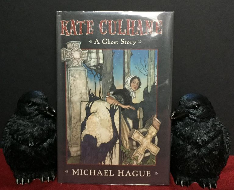 KATE CULHANE; A Ghost Story / Illustrated by Michael Hague. Michael Hague.