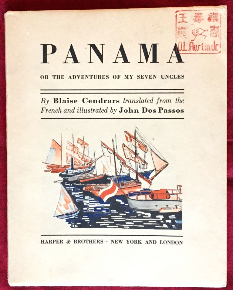 PANAMA; or the Adventures of My Seven Uncles / translated from the French and Illustrated by John Dos Passos. John Dos Passos, Blaise Cendrars.