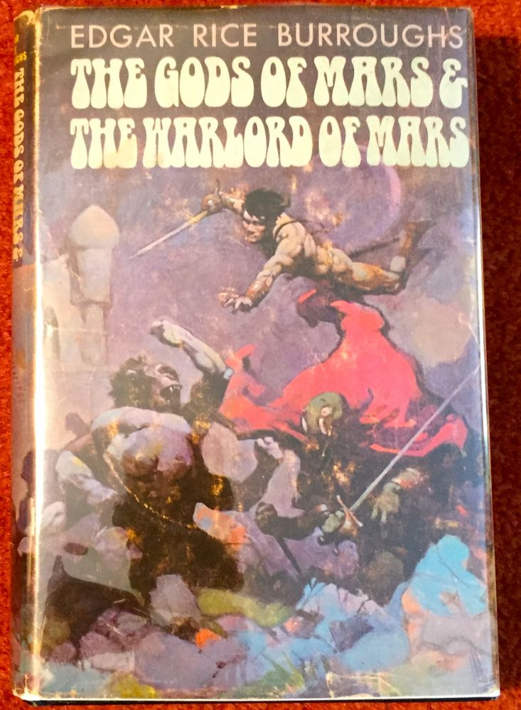 THE GODS OF MARS & THE WARLORD OF MARS; Illustrations by Frank Frazetta. Edgar Rice Burroughs.