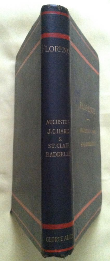 FLORENCE; Revised by St. Clair Baddeley / Sixth Edition / With Thirty-Two Illustrations. Baedeker, Augustus J. C. Hare.