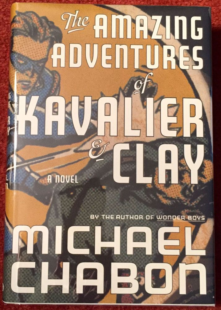 THE AMAZING ADVENTURES OF KAVALIER & CLAY; A Novel. Michael Chabon.