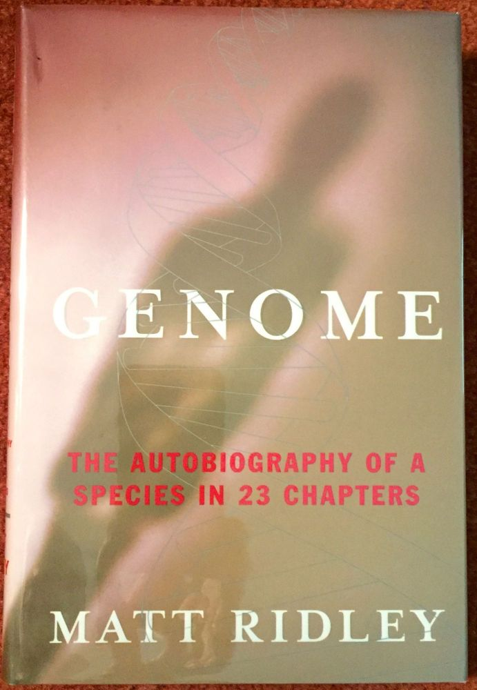 Genome; The Autobiography of a Species in 23 Chapters. Matt Ridley.