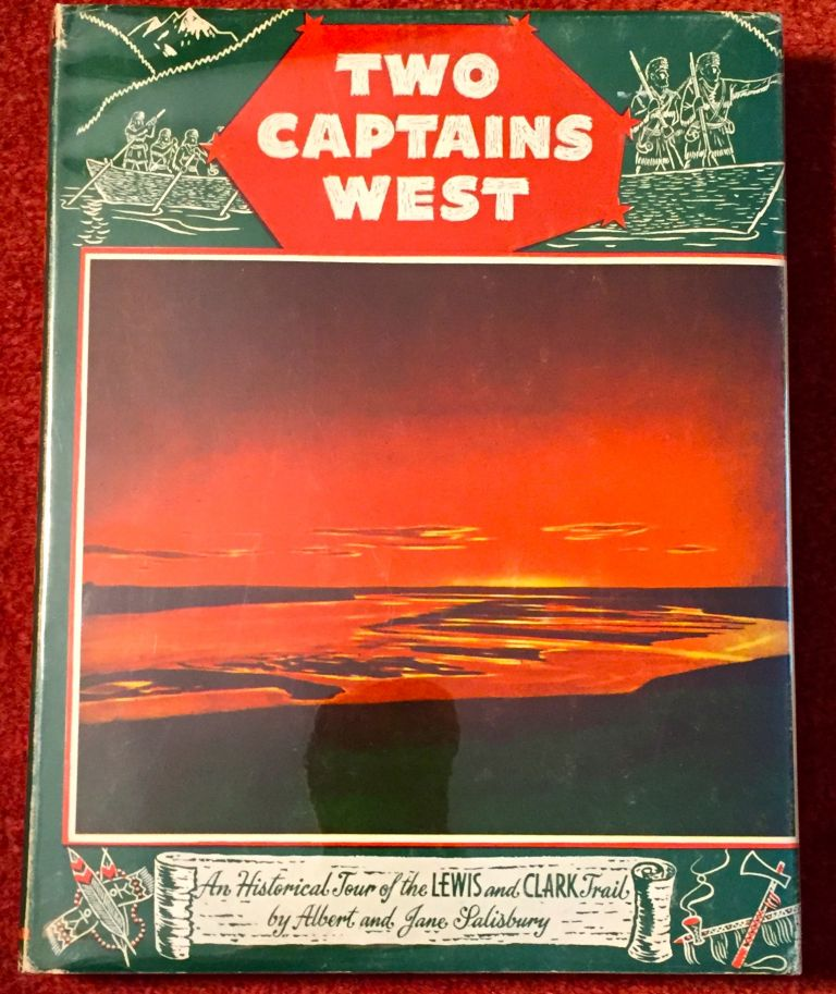Two Captains West; An Historical Tour of the LEWIS and CLARK Trail / Drawings by Carter Lucas. Albert and Jane Salisbury.