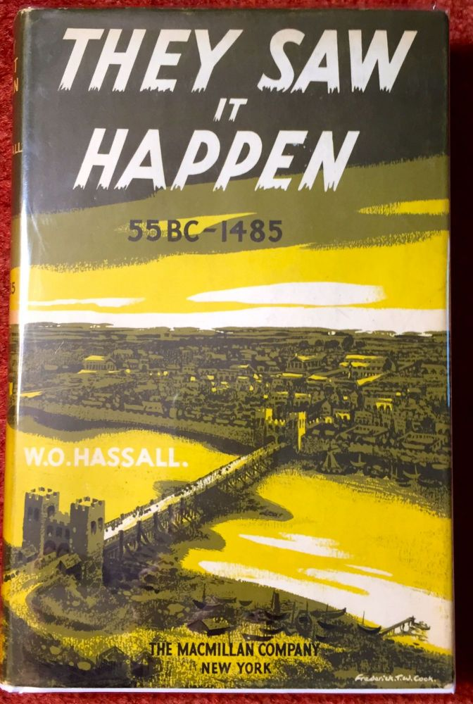 They Saw It Happen; An Anthology of Eye-Witness' Accounts of Events in British History 55 B.C. - 148 A.D. / With a Foreword by E. E. Hales. W. O. compiler Hassall.