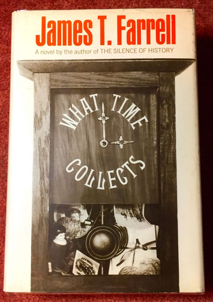 What Time Collects. James T. Farrell.