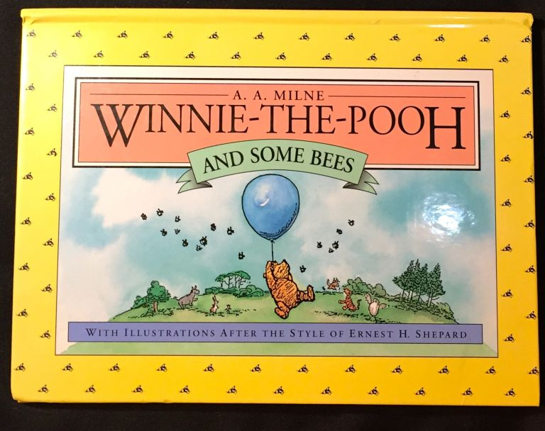 WINNIE-THE-POOH AND SOME BEES; With Illustrations After the Style of Ernest H. Shepard. A. A. Milne.