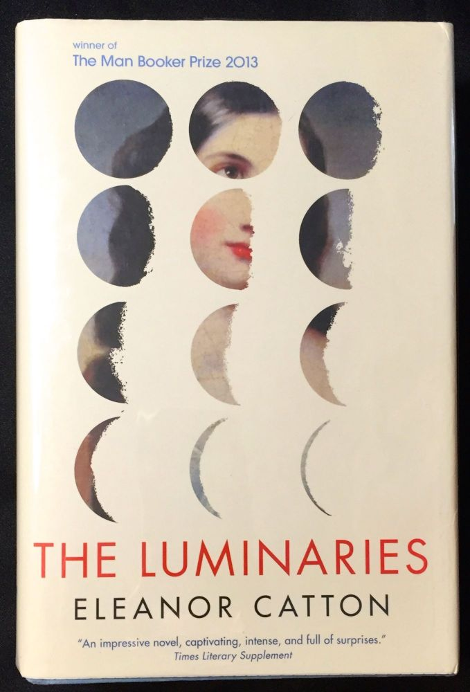 THE LUMINARIES. Eleanor Catton.