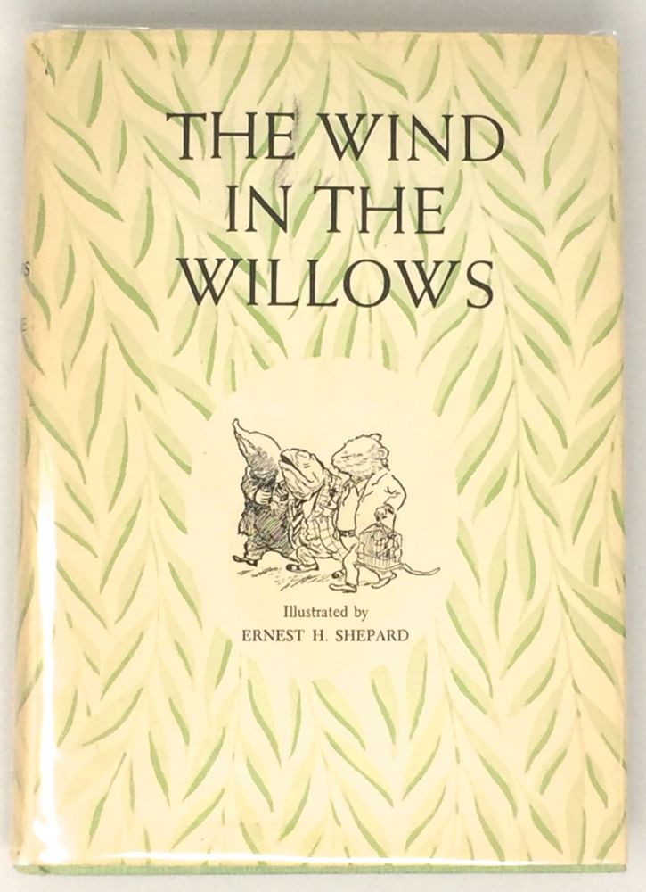 The Wind In The Willows; Illustrated by Ernest H. Shepard. Kenneth Grahame.