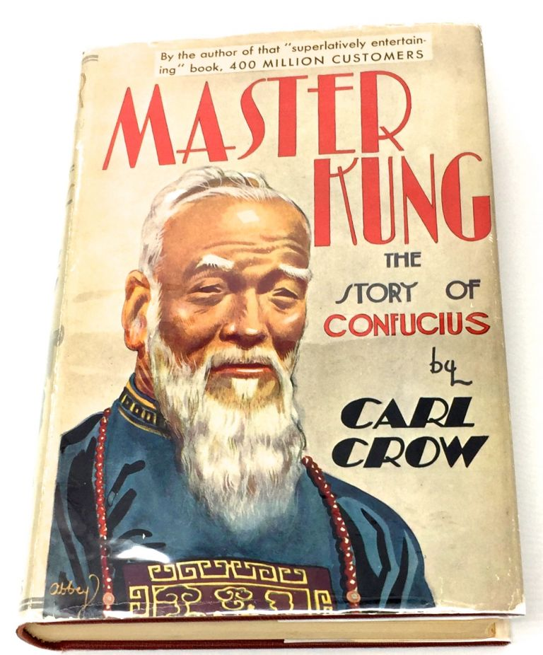 Master Kung; The Story of Confucius / Illustrated. Carl Crow.