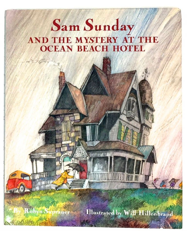 Sam Sunday; And The Mystery At The Ocean Beach Hotel. Robin Supraner, Will Hillenbrand.