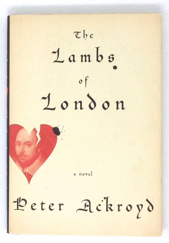 THE LAMBS OF LONDON; a novel. Peter Ackroyd.