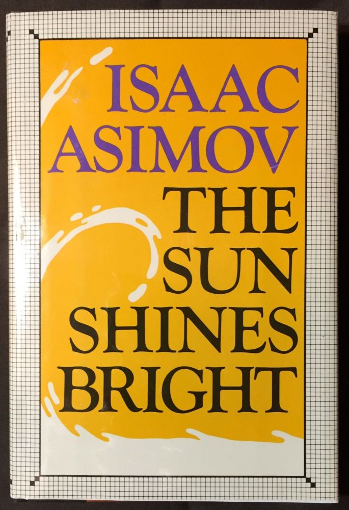THE SUN SHINES BRIGHT. Isaac Asimov.