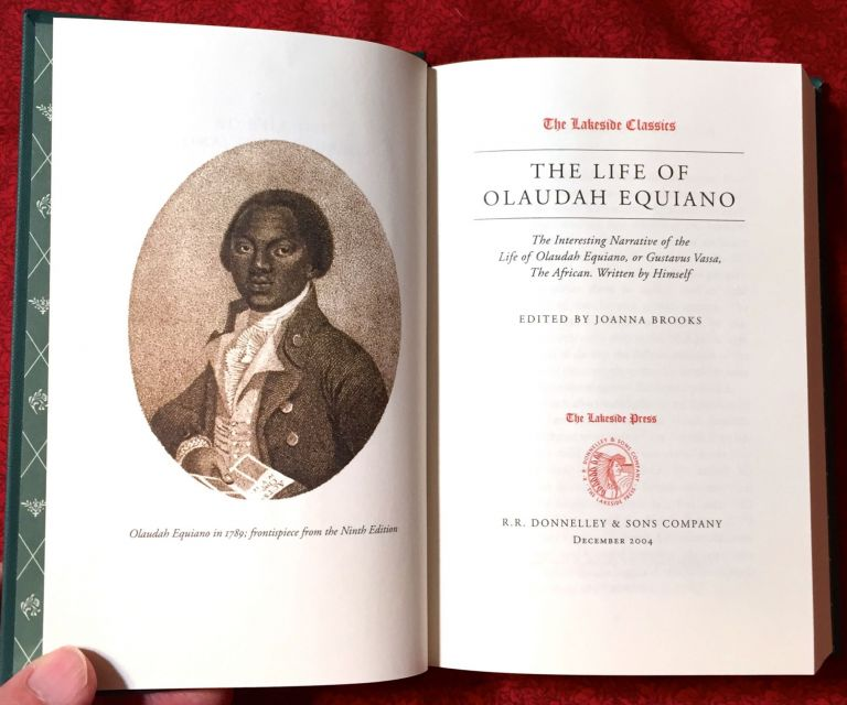 THE LIFE OF OLAUDAH EQUIANO; The Interesting Narrative of the Life of Olaudah Equiano, or Gustavus Vassa, The African. Written by Himself / Edited by Joanna Brooks / The Lakeside Press. Olaudah Equiano.