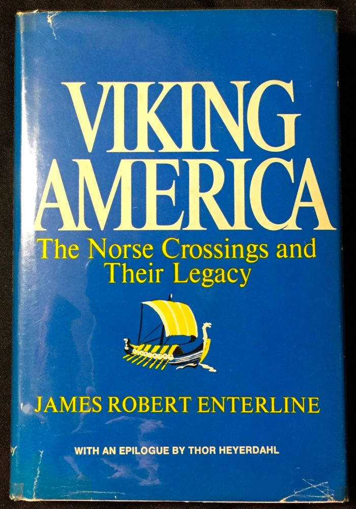 VIKING AMERICA; The Norse Crossings and Their Legacy. James Robert Enterline.
