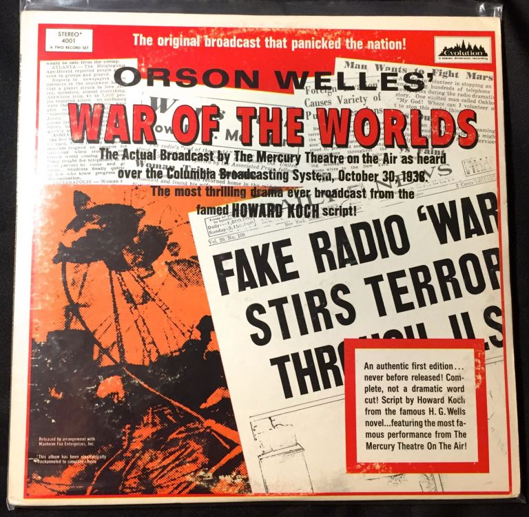 WAR OF THE WORLDS; The Actual Broadcast by The Mercury Theatre on the Air as heard over the Columbia Broadcasting System, October 30, 1938. The most thrilling drama ever broadcast from the famed HOWArD KOCH script. H. G. Wells, Orson Welles.