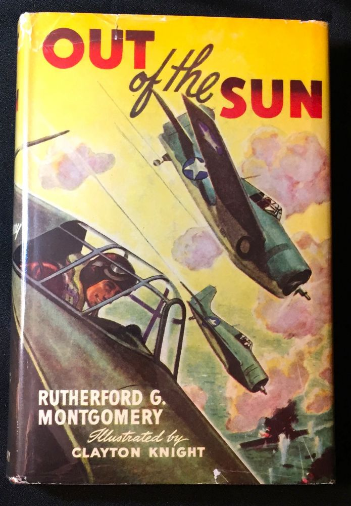OUT OF THE SUN; Illustrated by Clayton Knight. Rutherford G. Montgomery.