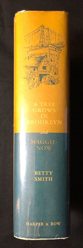 A TREE GROWS IN BROOKLYN * Maggie-Now; Two Novels by BETTY SMITH. Betty Smith.