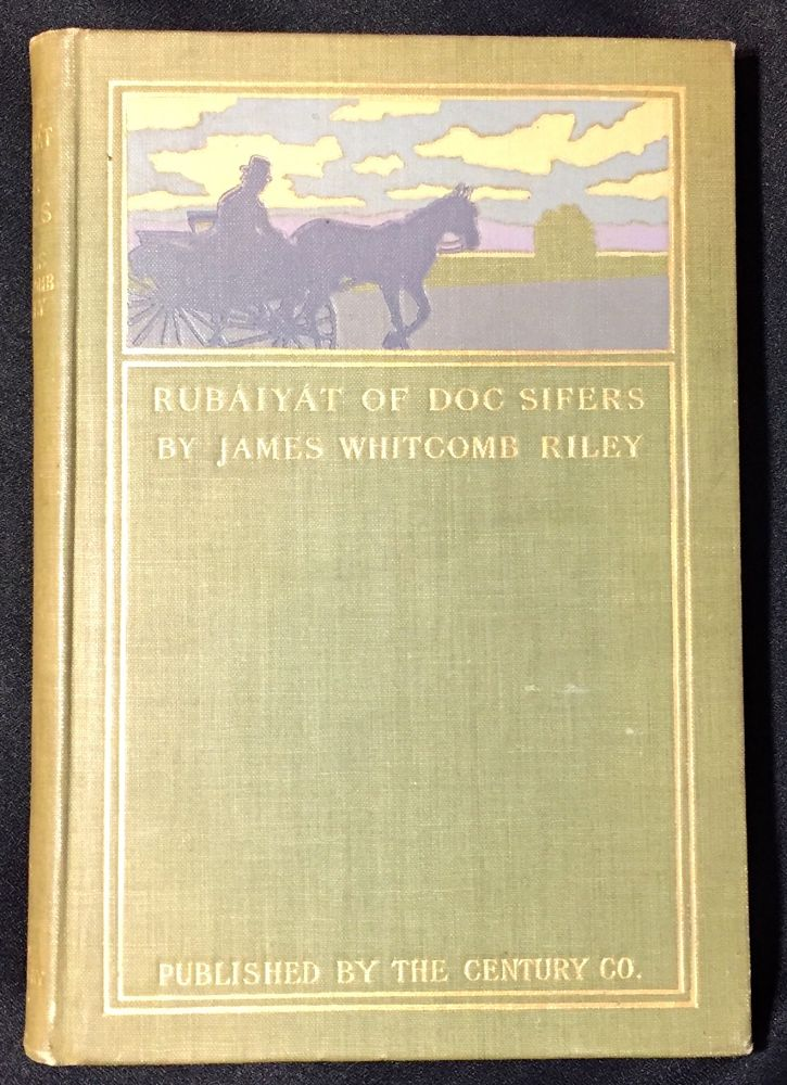 RUBAIYAT OF DOC SIFERS; By James Whitcomb Riley / Illustrated by C. M. Relyea. James Whitcomb Riley.