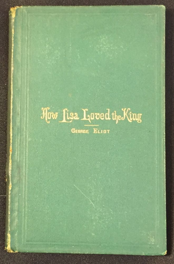 HOW LISA LOVED THE KING. George Eliot.