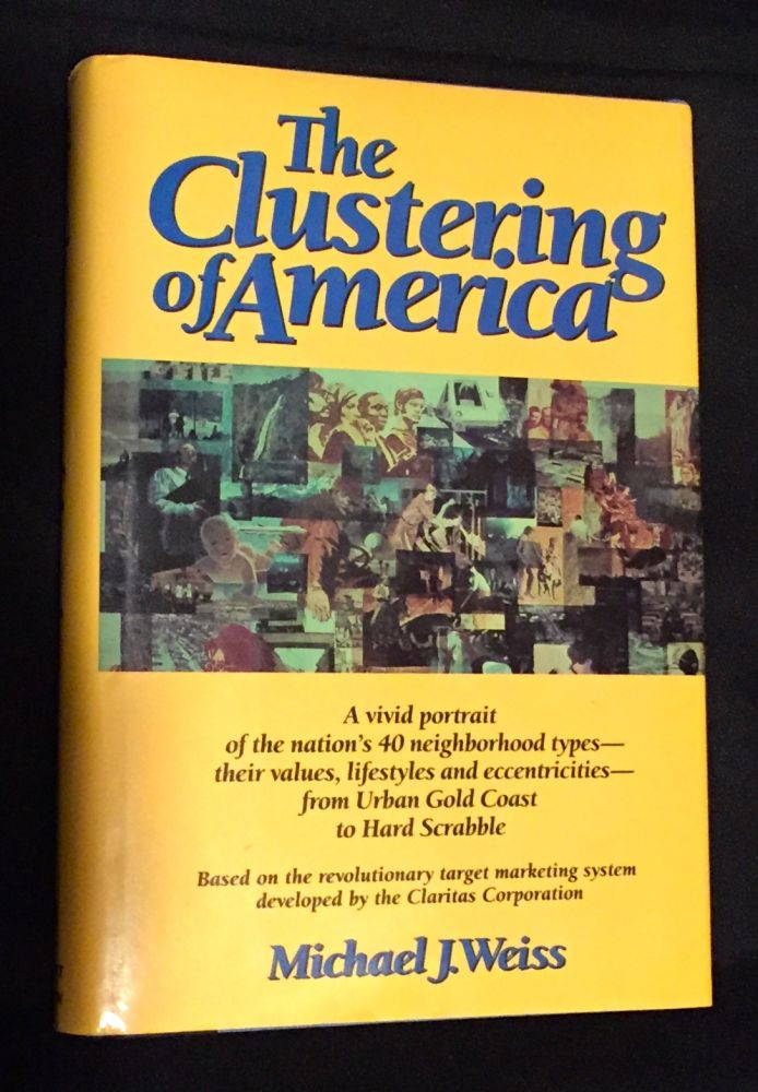 THE CLUSTERING OF AMERICA. Michael Weiss.