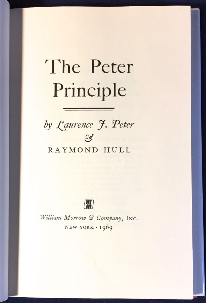 THE PETER PRINCIPLE; Why Things Always Go Wrong. Dr. Laurence J. Peter, Raymond Hull.